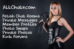 Alt Chat: Fetish, BDSM, Strapons, Femdom and Fetish Chat Rooms to Meet Kinky New Friends!